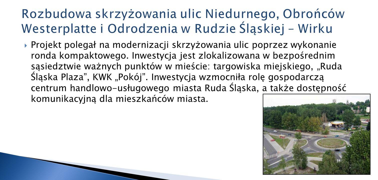 Projekt polegał na modernizacji skrzyżowania ulic poprzez wykonanie ronda kompaktowego. Inwestycja jest zlokalizowana w bezpośrednim sąsiedztwie ważny