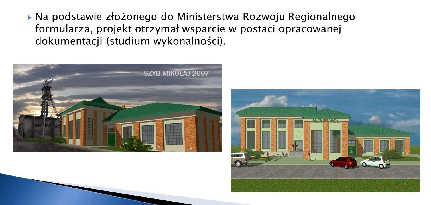 Na podstawie złożonego do Ministerstwa Rozwoju Regionalnego formularza, projekt otrzymał wsparcie w postaci opracowanej dokumentacji (studium wykonaln