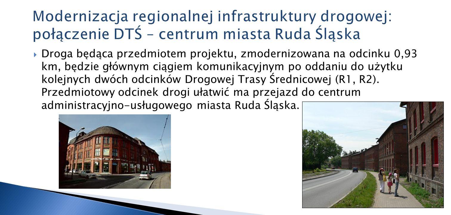 Droga będąca przedmiotem projektu, zmodernizowana na odcinku 0,93 km, będzie głównym ciągiem komunikacyjnym po oddaniu do użytku kolejnych dwóch odcin