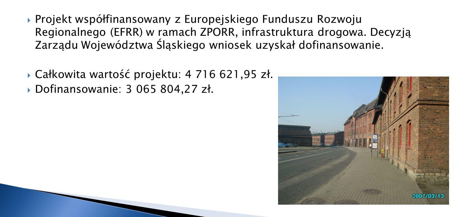 Projekt współfinansowany z Europejskiego Funduszu Rozwoju Regionalnego (EFRR) w ramach ZPORR, infrastruktura drogowa. Decyzją Zarządu Województwa Śląs
