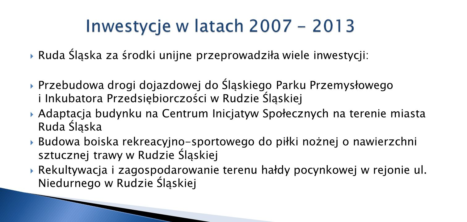 Ruda Śląska za środki unijne przeprowadziła wiele inwestycji: Przebudowa drogi dojazdowej do Śląskiego Parku Przemysłowego i Inkubatora Przedsiębiorcz
