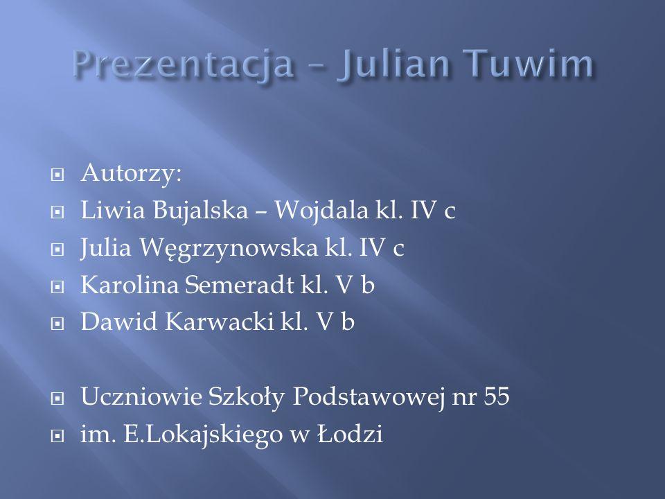 Autorzy: Liwia Bujalska – Wojdala kl. IV c Julia Węgrzynowska kl.