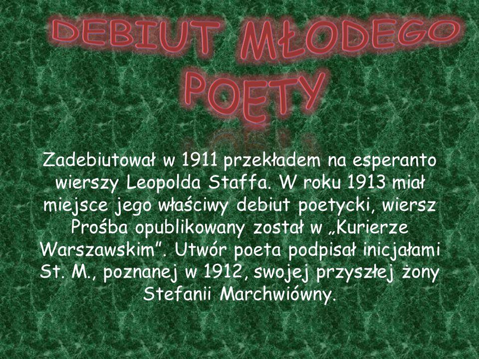 Zadebiutował w 1911 przekładem na esperanto wierszy Leopolda Staffa.