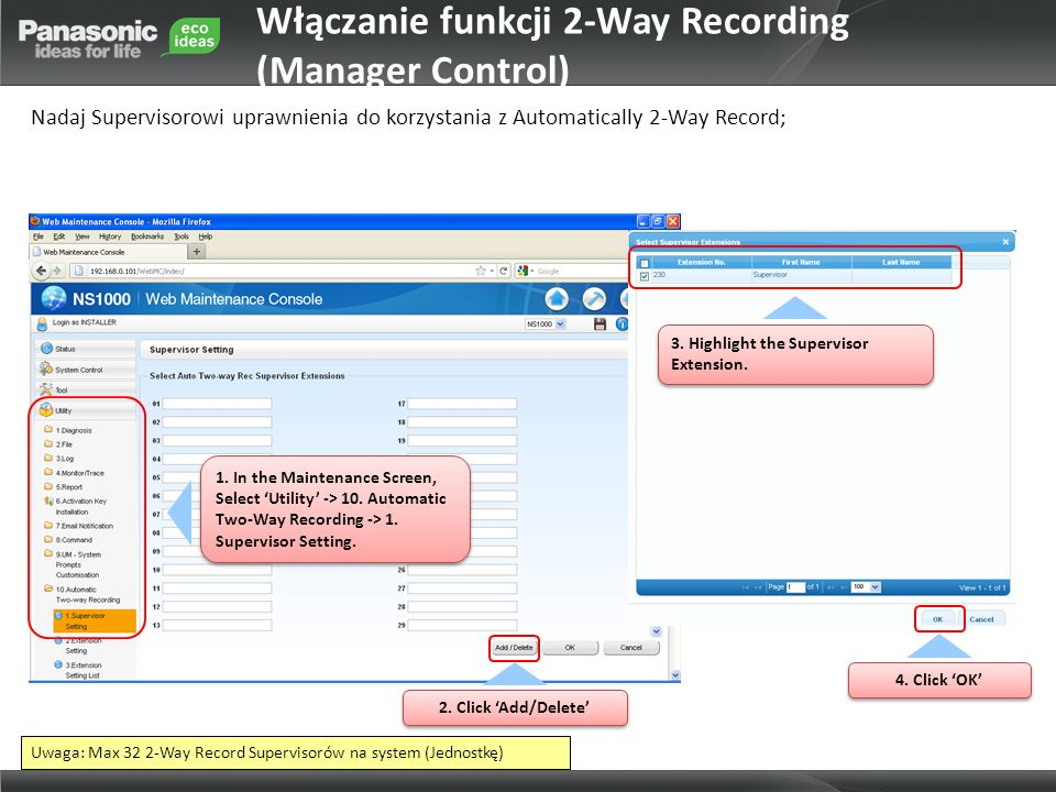 Uwaga: Max 32 2-Way Record Supervisorów na system (Jednostkę) 1. In the Maintenance Screen, Select Utility -> 10. Automatic Two-Way Recording -> 1. Su