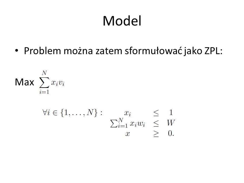 Model Problem można zatem sformułować jako ZPL: Max