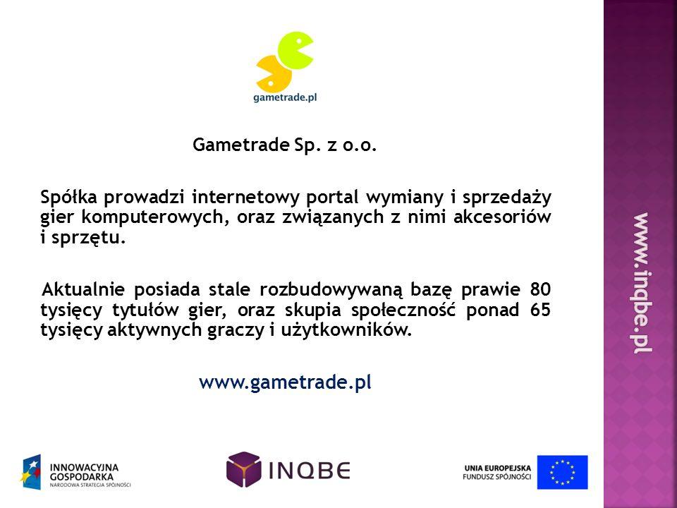 Gametrade Sp. z o.o. Spółka prowadzi internetowy portal wymiany i sprzedaży gier komputerowych, oraz związanych z nimi akcesoriów i sprzętu. Aktualnie