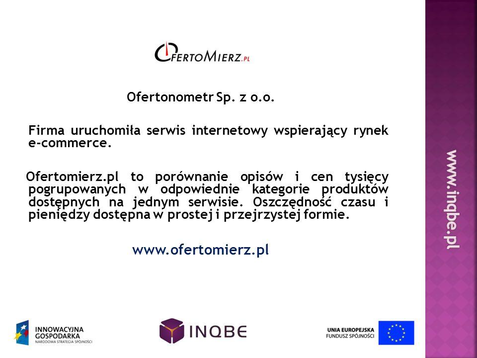Ofertonometr Sp. z o.o. Firma uruchomiła serwis internetowy wspierający rynek e-commerce. Ofertomierz.pl to porównanie opisów i cen tysięcy pogrupowan