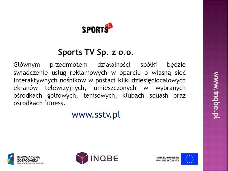 Sports TV Sp. z o.o. Głównym przedmiotem działalności spółki będzie świadczenie usług reklamowych w oparciu o własną sieć interaktywnych nośników w po