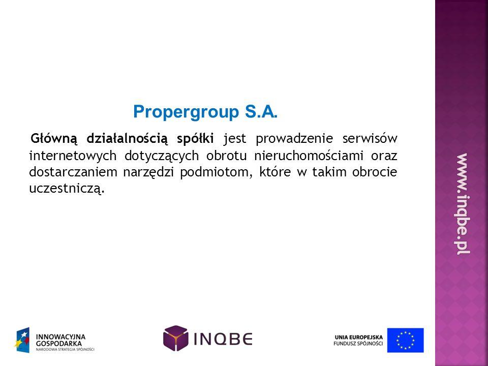 Propergroup S.A. Główną działalnością spółki jest prowadzenie serwisów internetowych dotyczących obrotu nieruchomościami oraz dostarczaniem narzędzi p
