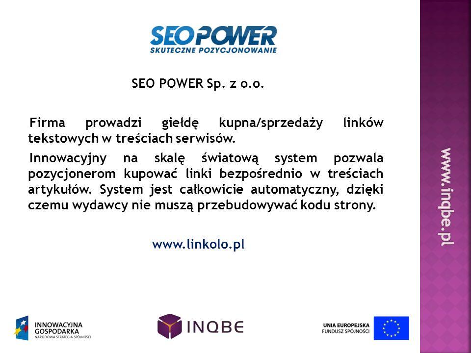 SEO POWER Sp. z o.o. Firma prowadzi giełdę kupna/sprzedaży linków tekstowych w treściach serwisów. Innowacyjny na skalę światową system pozwala pozycj