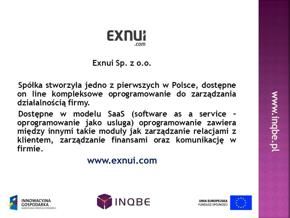 Exnui Sp. z o.o. Spółka stworzyła jedno z pierwszych w Polsce, dostępne on line kompleksowe oprogramowanie do zarządzania działalnością firmy. Dostępn