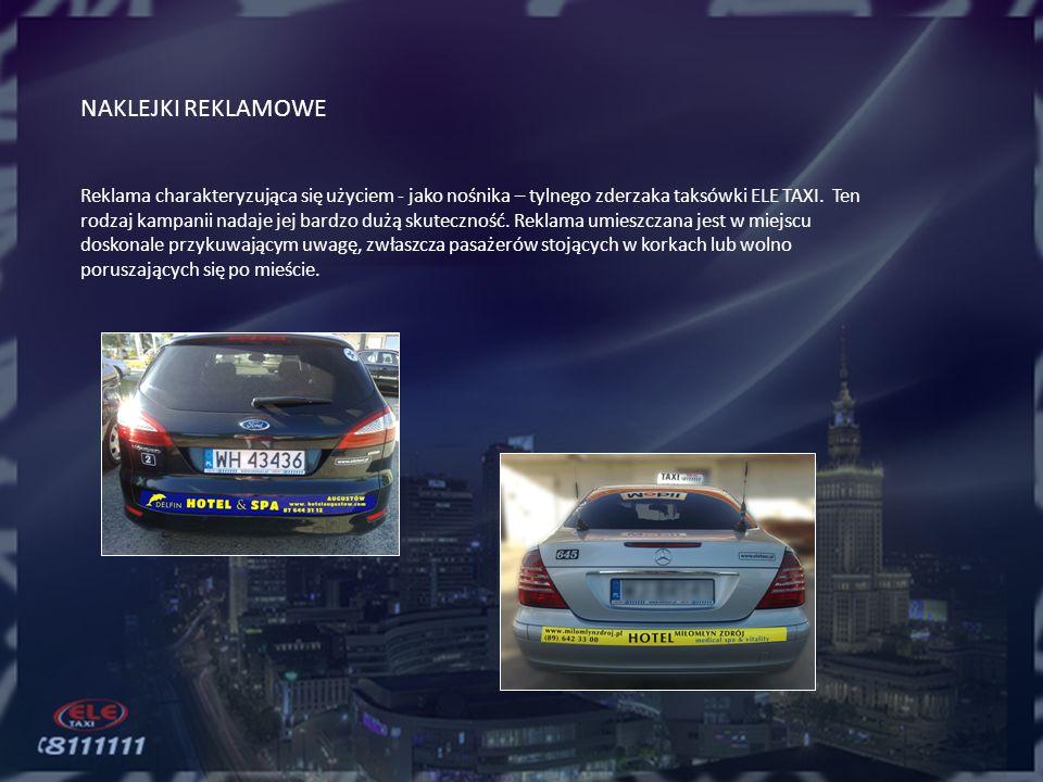 REKLAMA W SAMOCHODZIE – NOŚNIKI STATYCZNE Nośniki reklamy montowane są w taksówkach ELE TAXI.