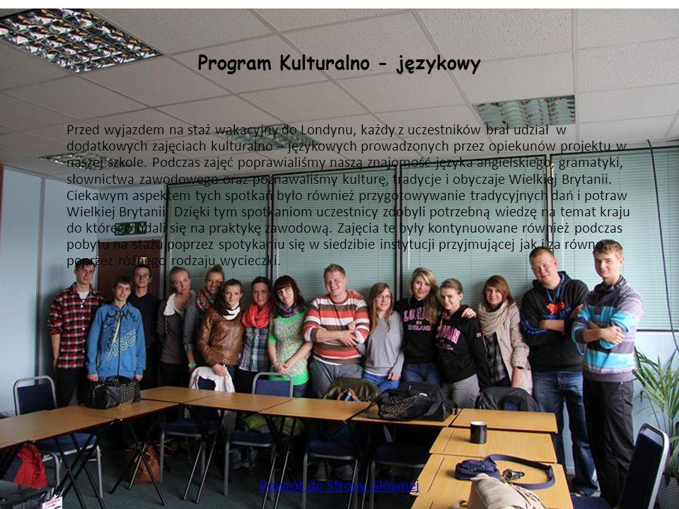 Program Kulturalno - językowy Przed wyjazdem na staż wakacyjny do Londynu, każdy z uczestników brał udział w dodatkowych zajęciach kulturalno – języko
