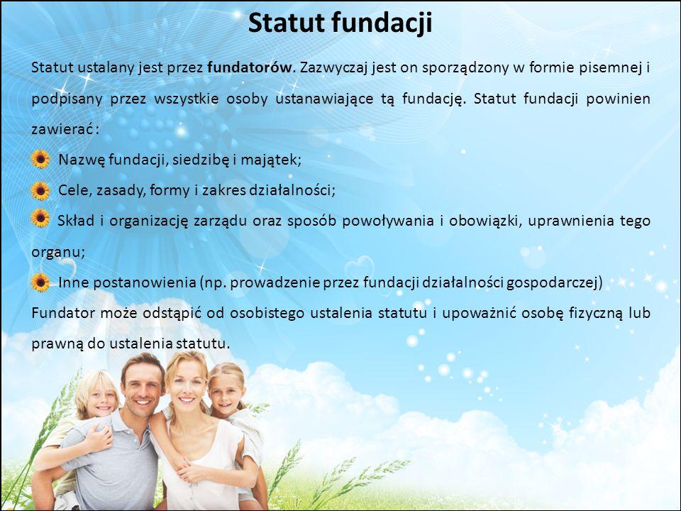 Statut ustalany jest przez fundatorów. Zazwyczaj jest on sporządzony w formie pisemnej i podpisany przez wszystkie osoby ustanawiające tą fundację. St