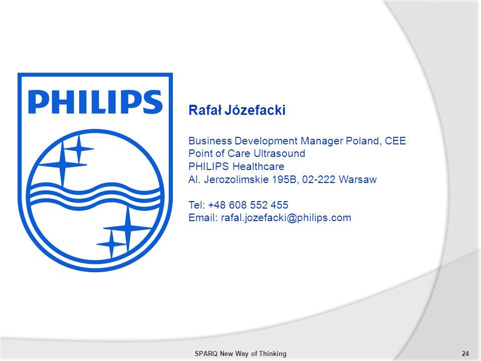 SPARQ New Way of Thinking24 Rafał Józefacki Business Development Manager Poland, CEE Point of Care Ultrasound PHILIPS Healthcare Al. Jerozolimskie 195