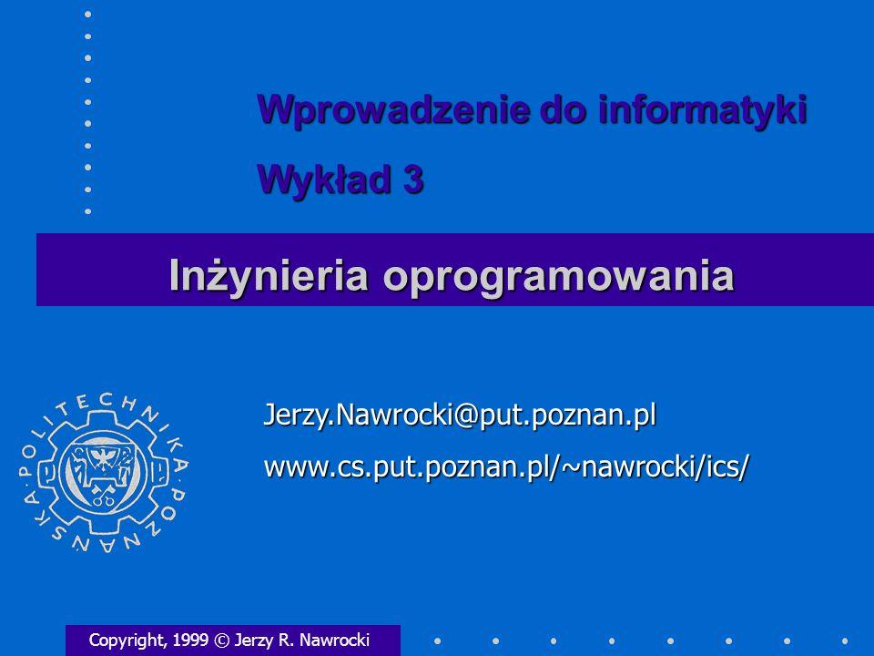Inżynieria oprogramowania Copyright, 1999 © Jerzy R.