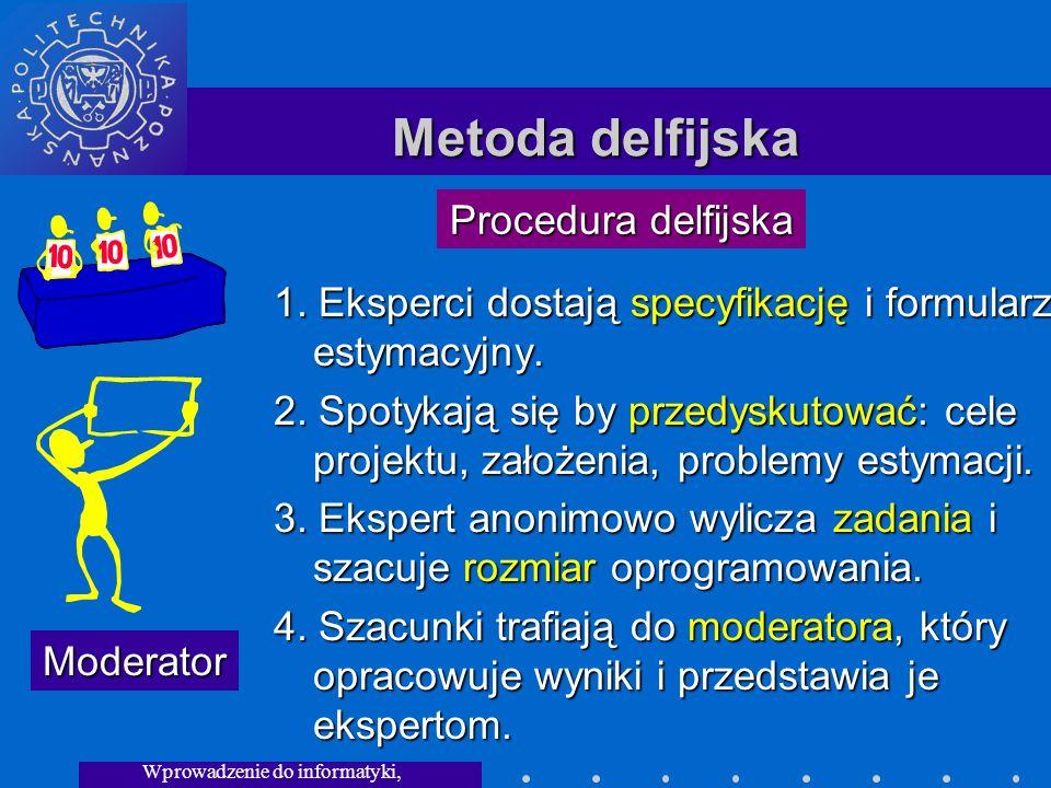 Wprowadzenie do informatyki, Wykład 3 Metoda delfijska 1.