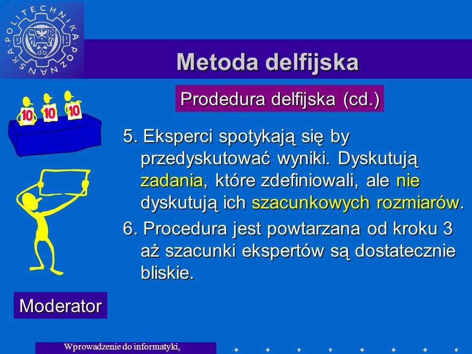 Wprowadzenie do informatyki, Wykład 3 Metoda delfijska 5.
