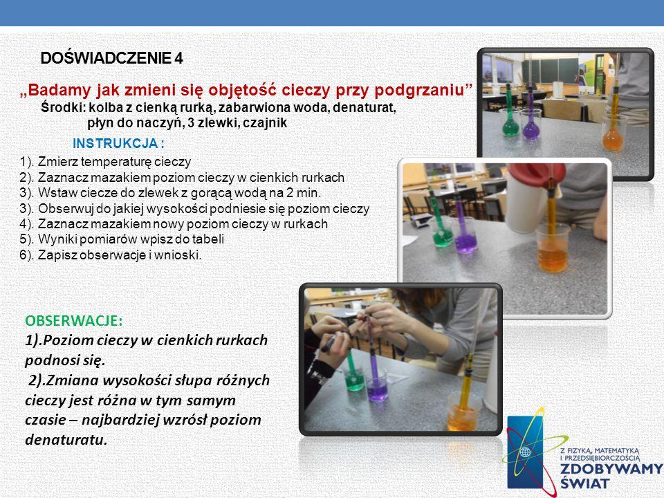 DOŚWIADCZENIE 4 Badamy jak zmieni się objętość cieczy przy podgrzaniu Środki: kolba z cienką rurką, zabarwiona woda, denaturat, płyn do naczyń, 3 zlew