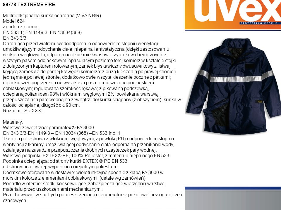 89778 TEXTREME FIRE Multifunkcjonalna kurtka ochronna (VIVA NB/R) Model 624 Zgodna z normą: EN 533-1; EN 1149-3; EN 13034(368) EN 343 3/3 Chroniąca pr