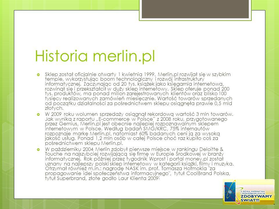 Historia merlin.pl Sklep został oficjalnie otwarty 1 kwietnia 1999. Merlin.pl rozwijał się w szybkim tempie, wykorzystując boom technologiczny i rozwó