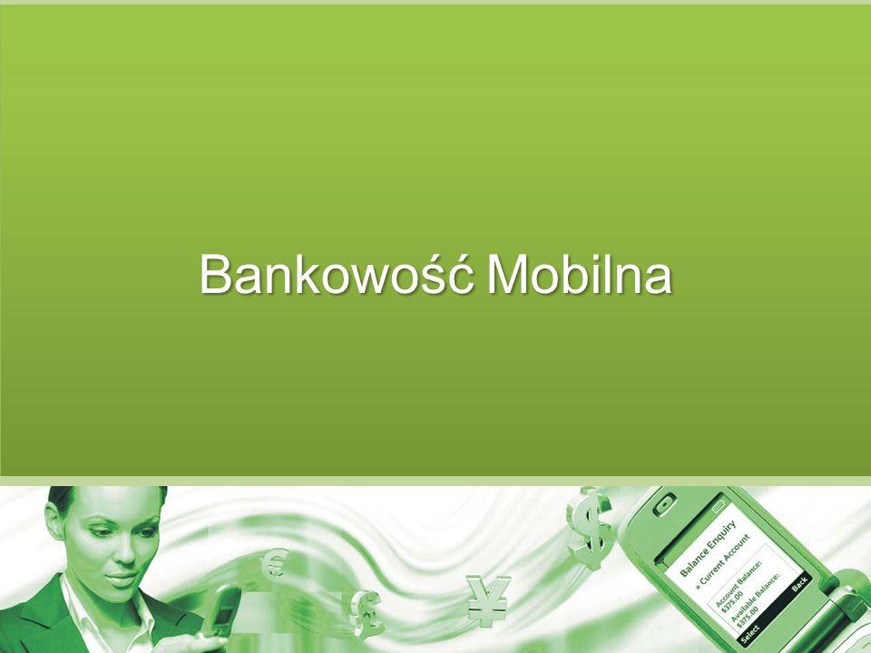 Bankowość Mobilna Ponad 4 miliardy telefonów komórkowych na świecie w grudniu 2008r 42 miliony aktywnych kart SIM w Polsce w połowie 2008r Bankowość elektroniczna bazująca na wymianie informacji Bankowość mobilna wchodzi w skład bankowości elektronicznej Główne akty prawne Umowa o usługi bankowości elektronicznej Definicja, czynności aktywne i pasywne Rodzaje usług: SMS WAP/Online JAVA Przykłady zastosowań