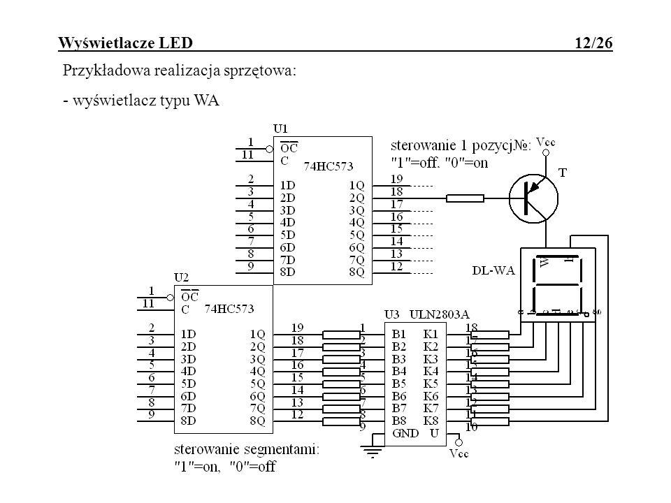 Wyświetlacze LED 12/26 Przykładowa realizacja sprzętowa: - wyświetlacz typu WA