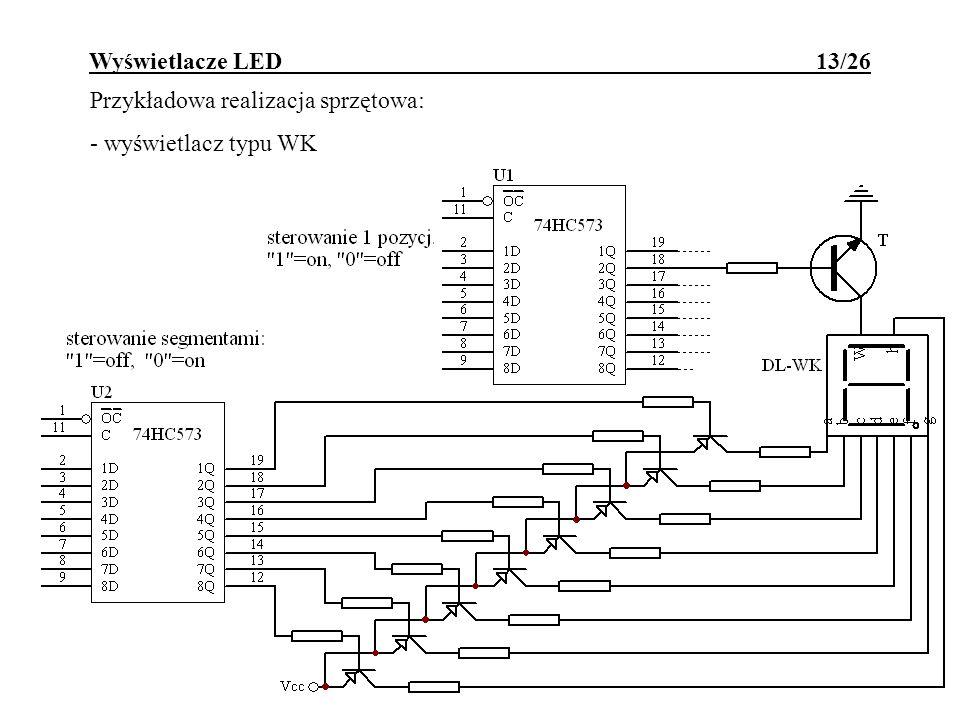Wyświetlacze LED 13/26 Przykładowa realizacja sprzętowa: - wyświetlacz typu WK