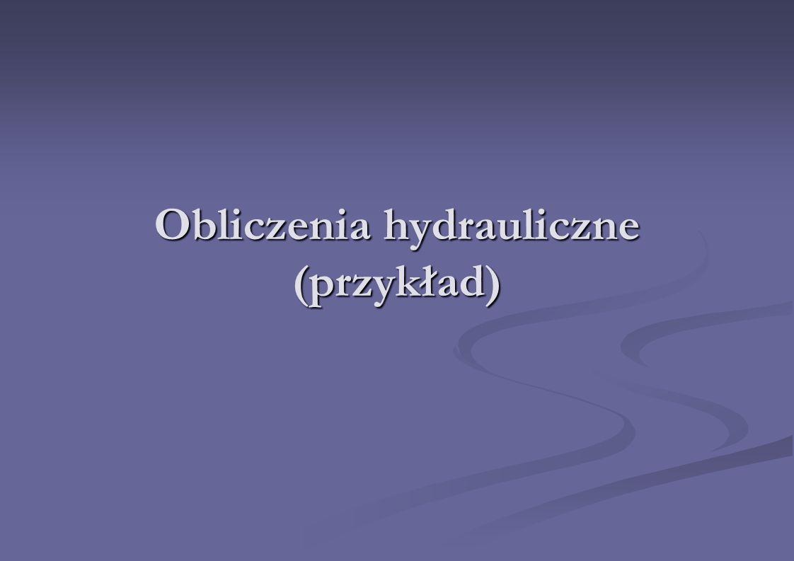 Obliczenia hydrauliczne (przykład)