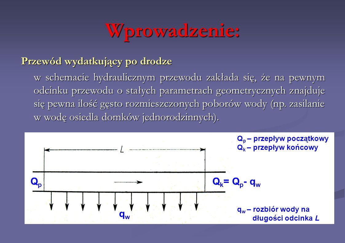 Wprowadzenie: Przewód wydatkujący po drodze Dokładne obliczenie strat hydraulicznych przewodu wydatkującego wymagałoby więc liczenia każdego odcinka pomiędzy odbiorcami oddzielnie, ze względu na zmieniający się przepływ.