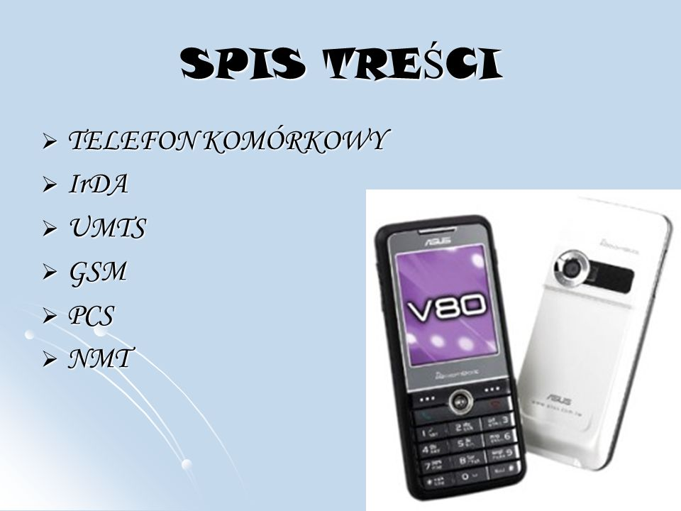SPIS TRE Ś CI TELEFON KOMÓRKOWY TELEFON KOMÓRKOWY IrDA IrDA UMTS UMTS GSM GSM PCS PCS NMT NMT