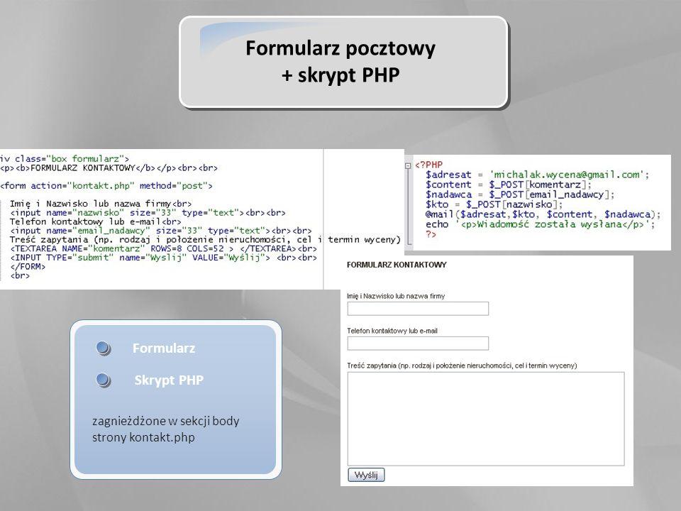 Formularz pocztowy + skrypt PHP Formularz zagnieżdżone w sekcji body strony kontakt.php Skrypt PHP