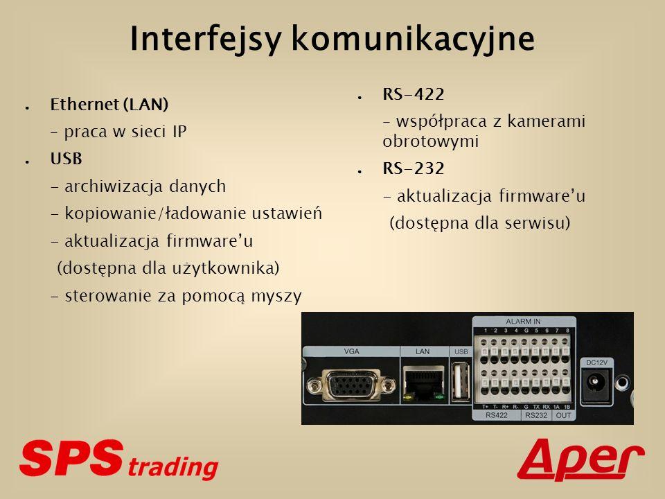 Interfejsy komunikacyjne Ethernet (LAN) – praca w sieci IP USB - archiwizacja danych - kopiowanie/ładowanie ustawień - aktualizacja firmwareu (dostępna dla użytkownika) - sterowanie za pomocą myszy RS-422 – współpraca z kamerami obrotowymi RS-232 - aktualizacja firmwareu (dostępna dla serwisu)
