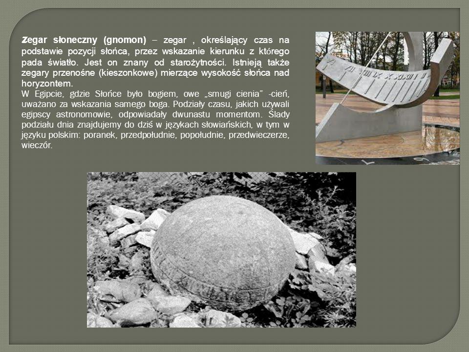 Zegar wodny - najdawniejszą prymitywną postacią był dzban z otworem w dnie.