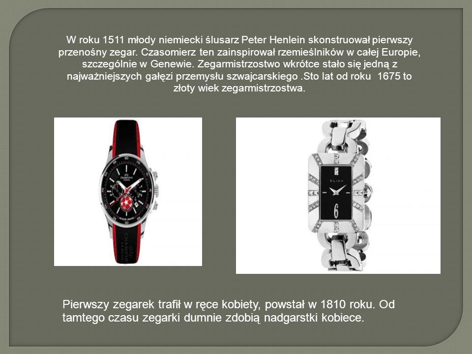 W roku 1511 młody niemiecki ślusarz Peter Henlein skonstruował pierwszy przenośny zegar. Czasomierz ten zainspirował rzemieślników w całej Europie, sz