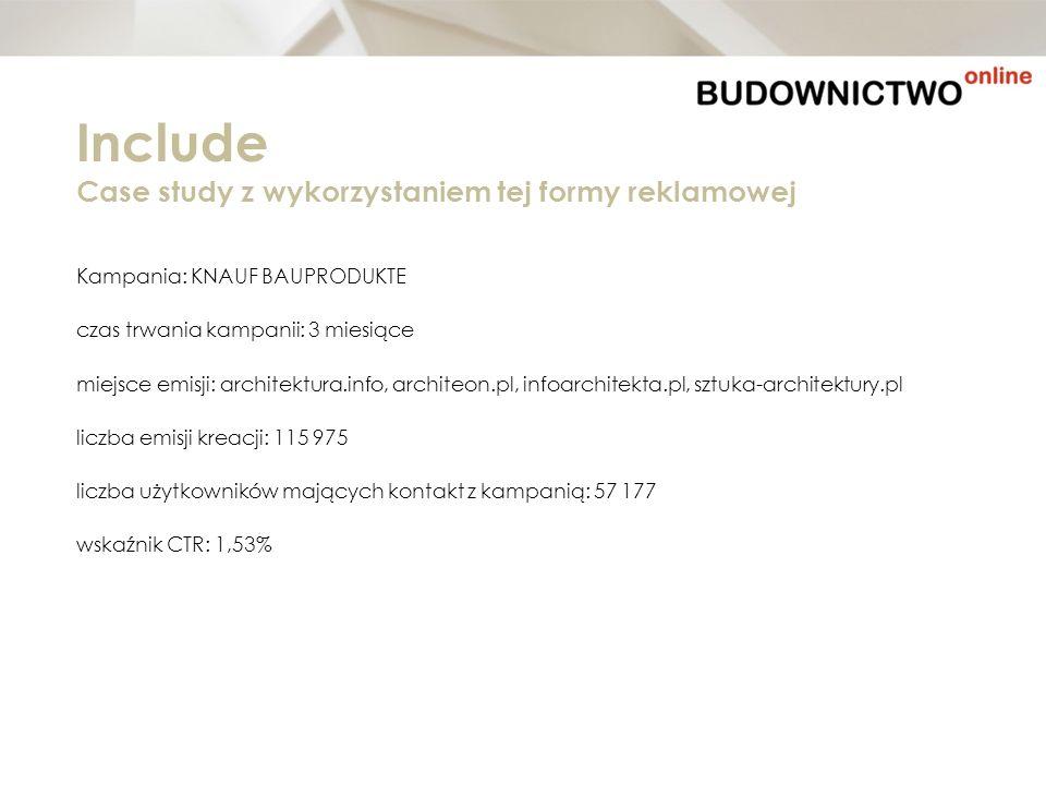 Kampania: KNAUF BAUPRODUKTE czas trwania kampanii: 3 miesiące miejsce emisji: architektura.info, architeon.pl, infoarchitekta.pl, sztuka-architektury.