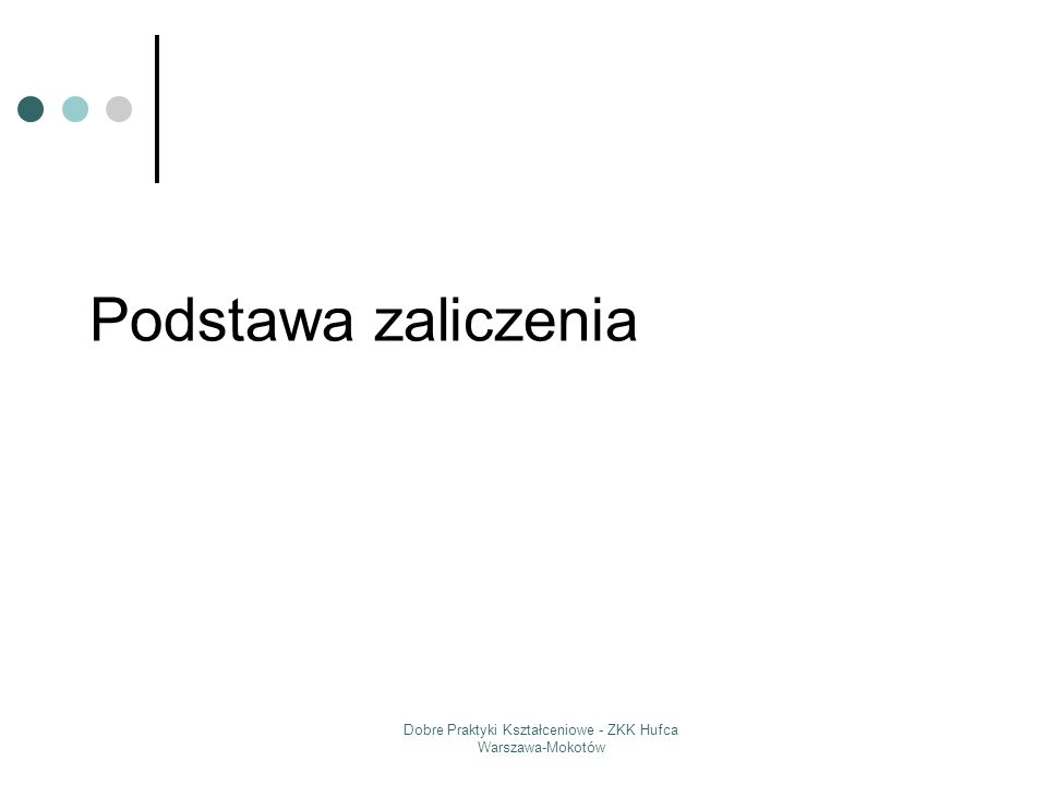 Dobre Praktyki Kształceniowe - ZKK Hufca Warszawa-Mokotów Podstawa zaliczenia