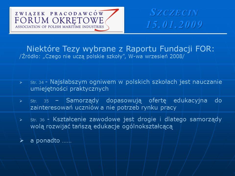 Niektóre Tezy wybrane z Raportu Fundacji FOR: /Źródło: Czego nie uczą polskie szkoły, W-wa wrzesień 2008/ Str.