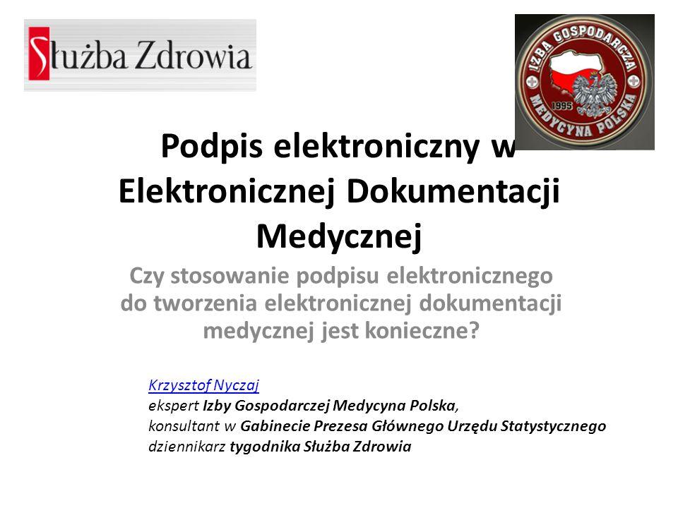 Podpis elektroniczny w Elektronicznej Dokumentacji Medycznej Czy stosowanie podpisu elektronicznego do tworzenia elektronicznej dokumentacji medycznej