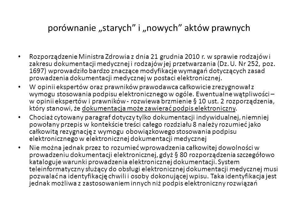 porównanie starych i nowych aktów prawnych Rozporządzenie Ministra Zdrowia z dnia 21 grudnia 2010 r. w sprawie rodzajów i zakresu dokumentacji medyczn