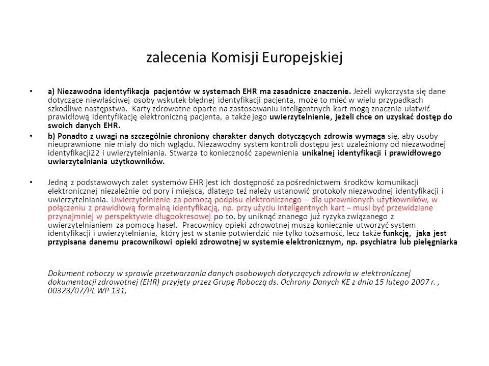 zalecenia Komisji Europejskiej a) Niezawodna identyfikacja pacjentów w systemach EHR ma zasadnicze znaczenie. Jeżeli wykorzysta się dane dotyczące nie