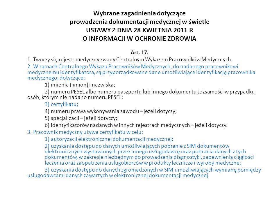 Wybrane zagadnienia dotyczące prowadzenia dokumentacji medycznej w świetle USTAWY Z DNIA 28 KWIETNIA 2011 R O INFORMACJI W OCHRONIE ZDROWIA Art. 17. 1