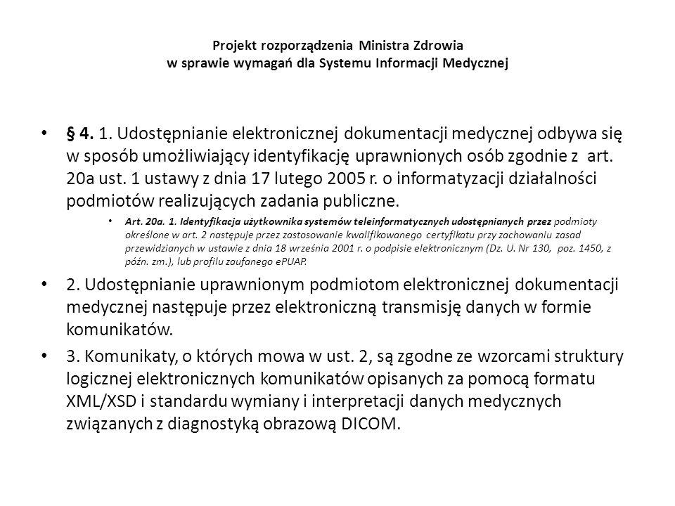 Projekt rozporządzenia Ministra Zdrowia w sprawie wymagań dla Systemu Informacji Medycznej § 4. 1. Udostępnianie elektronicznej dokumentacji medycznej