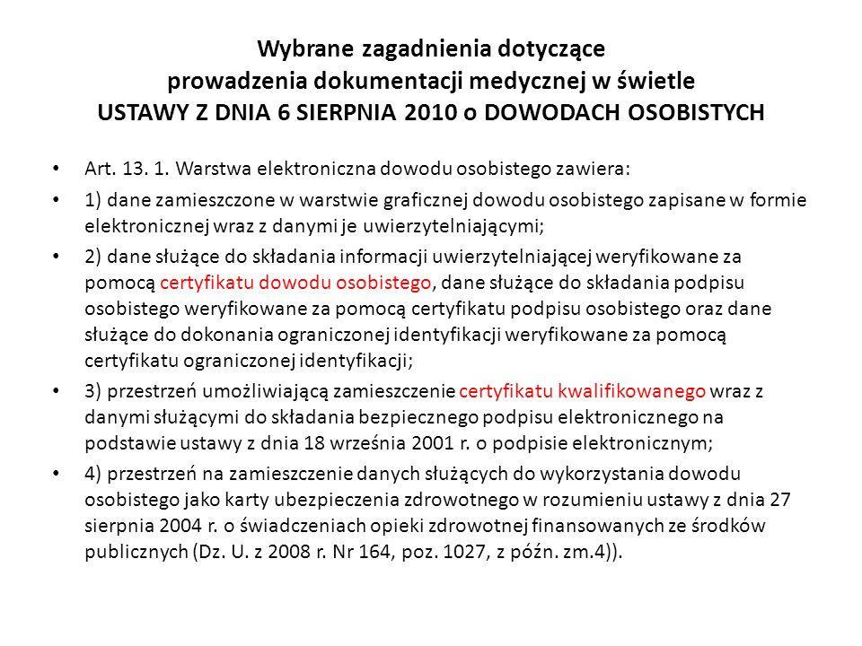 Wybrane zagadnienia dotyczące prowadzenia dokumentacji medycznej w świetle USTAWY Z DNIA 6 SIERPNIA 2010 o DOWODACH OSOBISTYCH Art. 13. 1. Warstwa ele