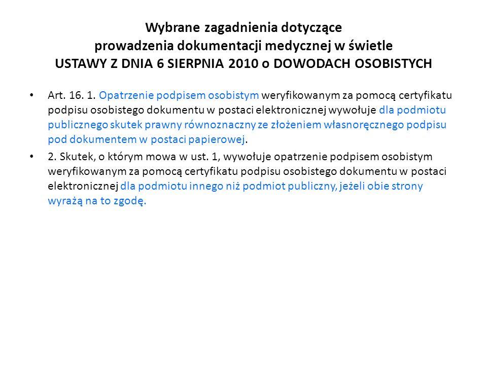 Wybrane zagadnienia dotyczące prowadzenia dokumentacji medycznej w świetle USTAWY Z DNIA 6 SIERPNIA 2010 o DOWODACH OSOBISTYCH Art. 16. 1. Opatrzenie
