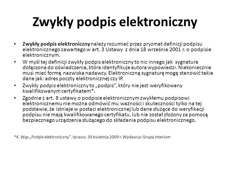 Zwykły podpis elektroniczny Zwykły podpis elektroniczny należy rozumieć przez pryzmat definicji podpisu elektronicznego zawartego w art. 3 Ustawy z dn