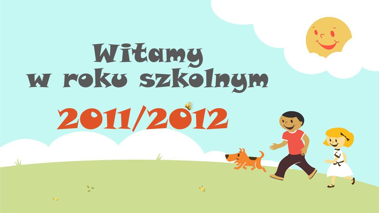 Witamy w roku szkolnym 2011/2012