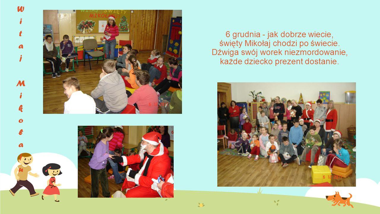 6 grudnia - jak dobrze wiecie, święty Mikołaj chodzi po świecie.