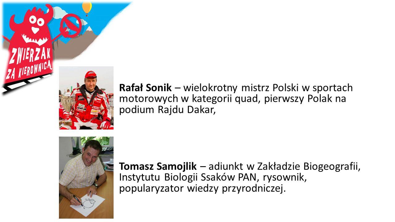 Rafał Sonik – wielokrotny mistrz Polski w sportach motorowych w kategorii quad, pierwszy Polak na podium Rajdu Dakar, Tomasz Samojlik – adiunkt w Zakł