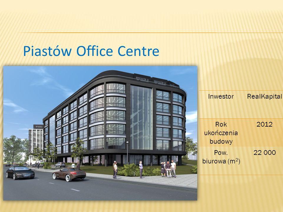 Piastów Office Centre InwestorRealKapital Rok ukończenia budowy 2012 Pow. biurowa (m 2 ) 22 000